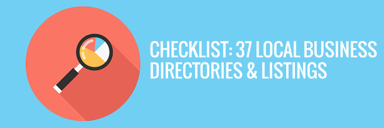 Checklist: 37 Local Business Directories & Listings