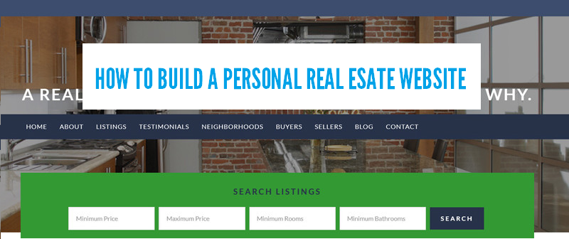 How to Build A Personal Real Estate Website